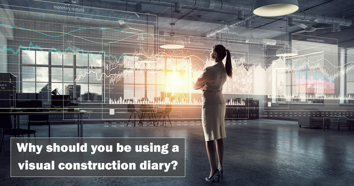 Why should you be using a visual construction diary?